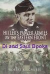 Hitler's Panzer Armies on the Eastern Front, by Robert Kirchubel